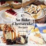 17+ No-Bake Cheesecake Recipes